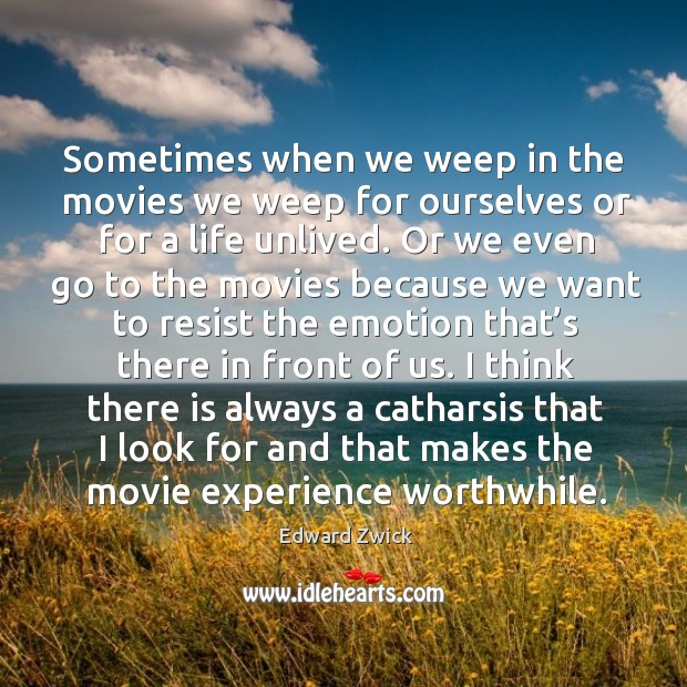 Sometimes when we weep in the movies we weep for ourselves or for a life unlived. Image