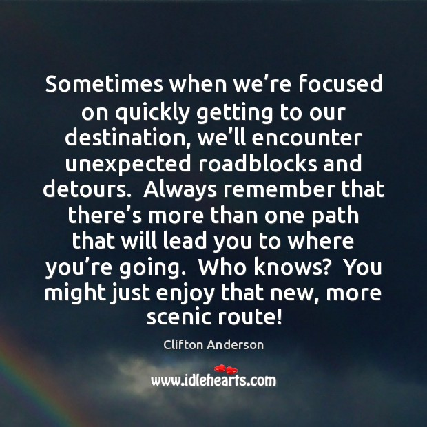 Sometimes when we're focused on quickly getting to our destination, we' Image