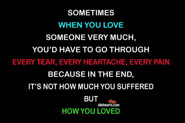 Sometimes When You Love Someone Very Much.