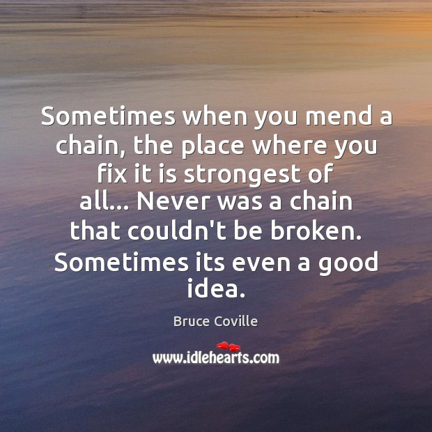 Image, Sometimes when you mend a chain, the place where you fix it
