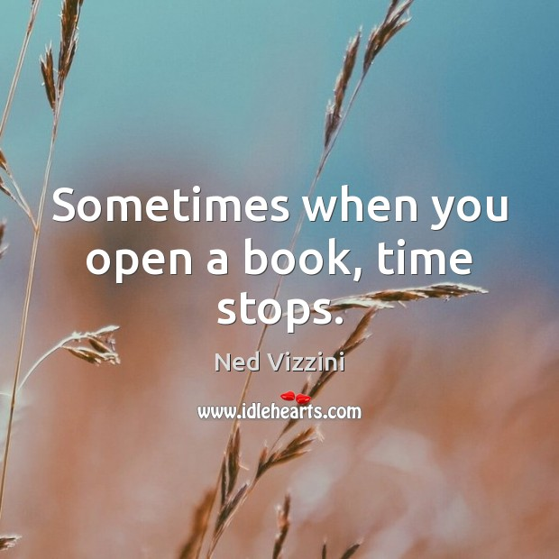 Sometimes when you open a book, time stops. Image