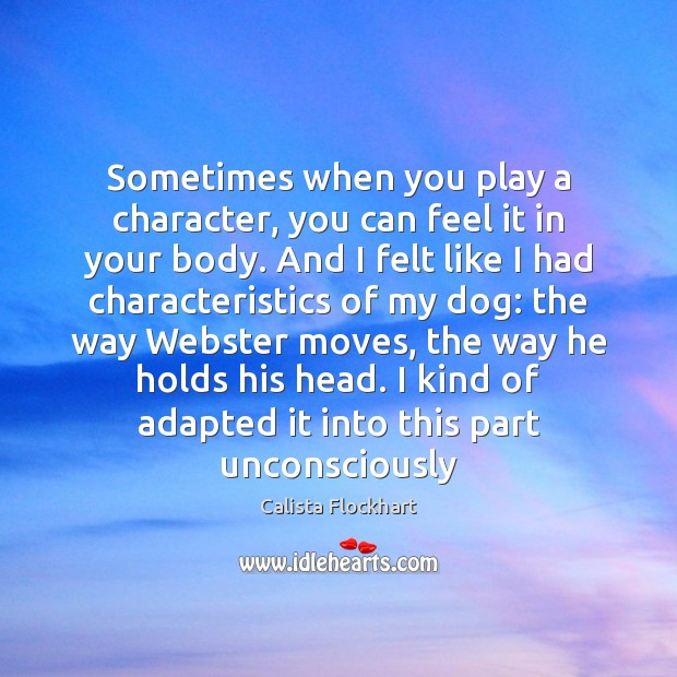 Sometimes when you play a character, you can feel it in your Image