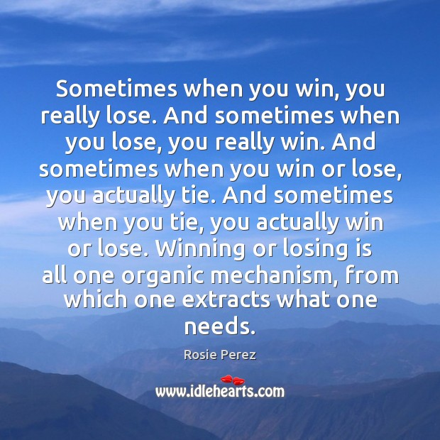 Sometimes when you win, you really lose. And sometimes when you lose, Image