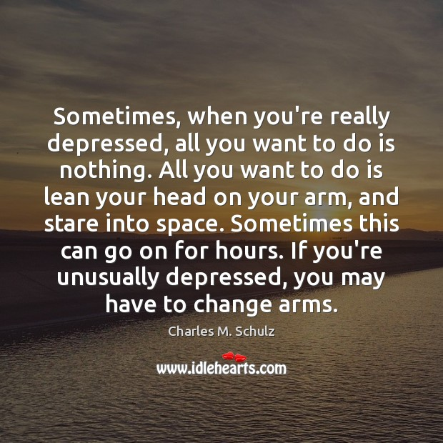 Image, Sometimes, when you're really depressed, all you want to do is nothing.