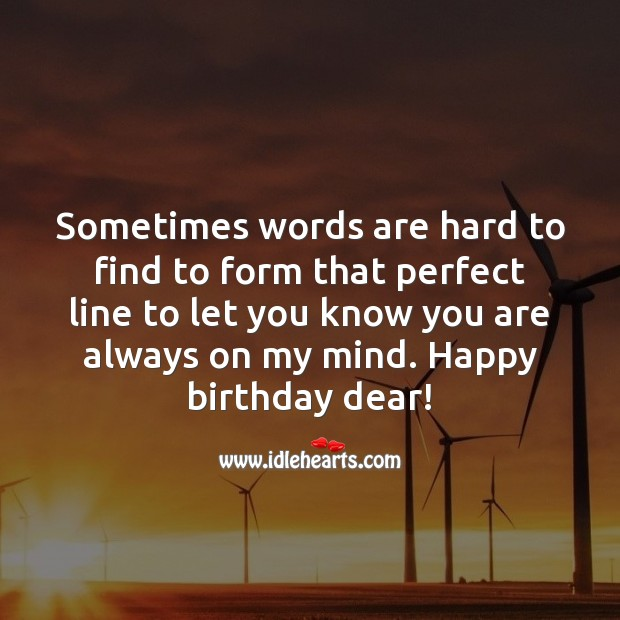 Sometimes words are hard to find to form that perfect line Birthday Love Messages Image