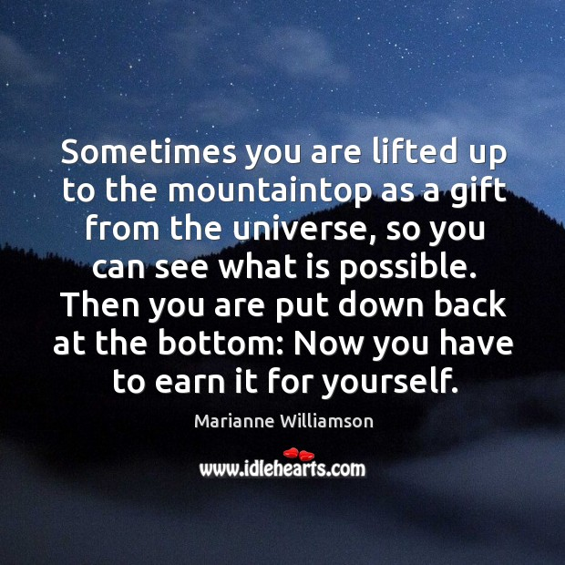 Image, Sometimes you are lifted up to the mountaintop as a gift from