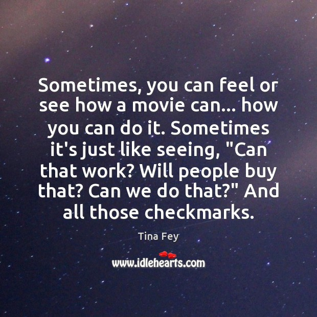 Sometimes, you can feel or see how a movie can… how you Image