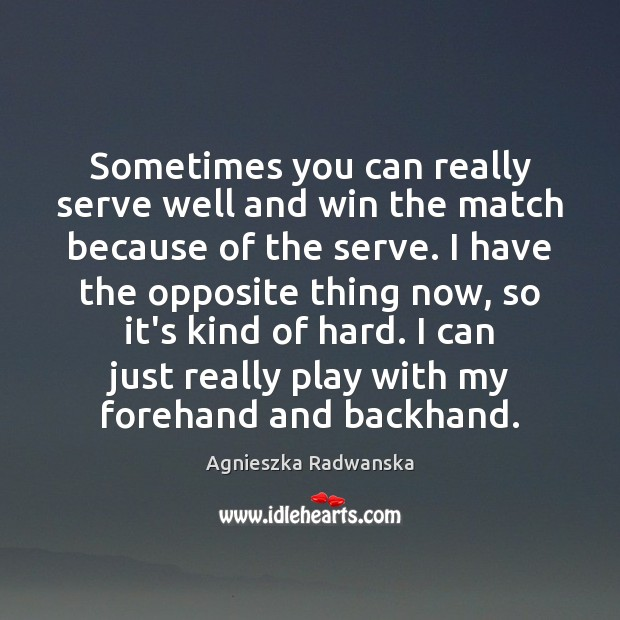 Image, Sometimes you can really serve well and win the match because of