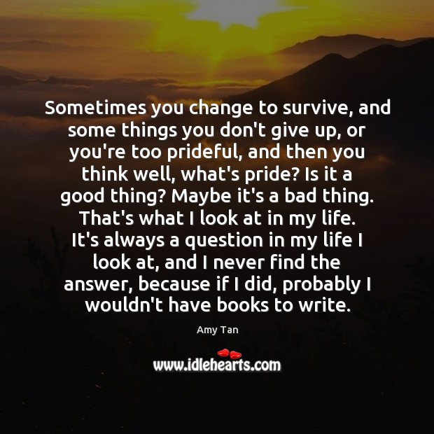 Sometimes You Change To Survive And Some Things You Dont Give Up