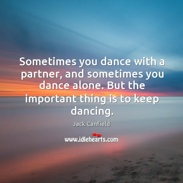 Sometimes you dance with a partner, and sometimes you dance alone. But Image