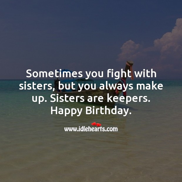Image, Sometimes you fight with sisters, but you always make up.