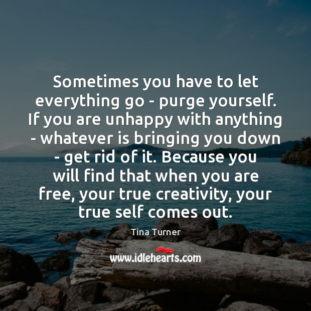 Image, Sometimes you have to let everything go – purge yourself. If you