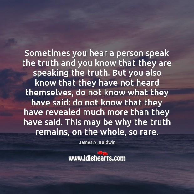Sometimes you hear a person speak the truth and you know that Image