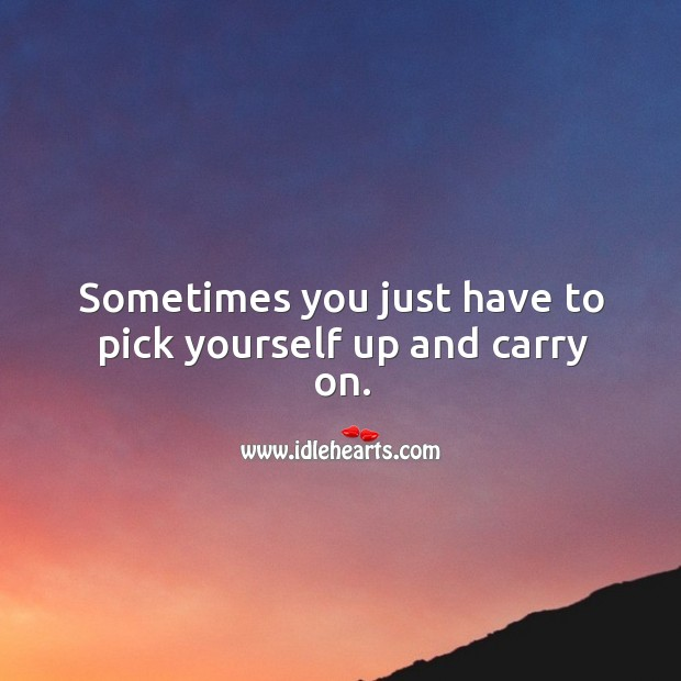 Sometimes you just have to pick yourself up and carry on. Image