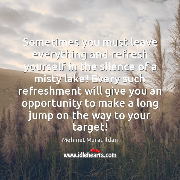 Sometimes you must leave everything and refresh yourself in the silence of Image
