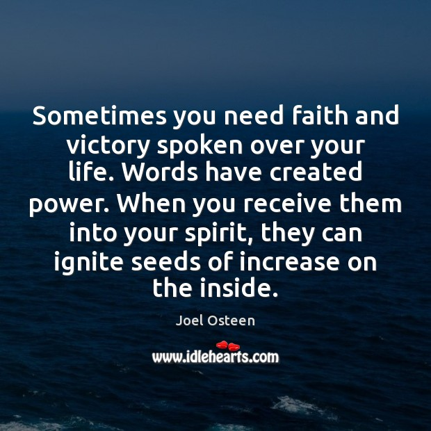 Sometimes you need faith and victory spoken over your life. Words have Joel Osteen Picture Quote