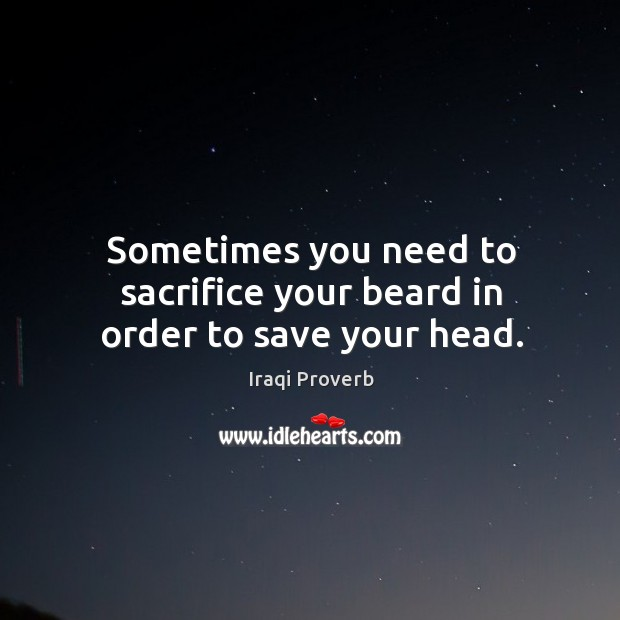 Image, Sometimes you need to sacrifice your beard in order to save your head.