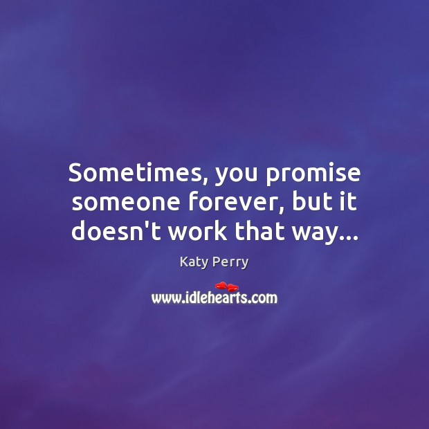 Sometimes, you promise someone forever, but it doesn't work that way… Image