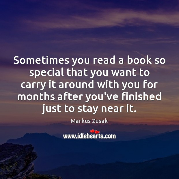 Sometimes you read a book so special that you want to carry Markus Zusak Picture Quote