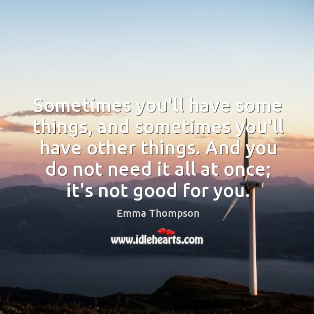 Sometimes you'll have some things, and sometimes you'll have other things. And Image