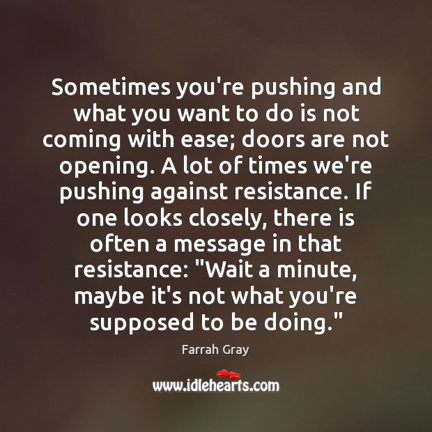 Sometimes you're pushing and what you want to do is not coming Image