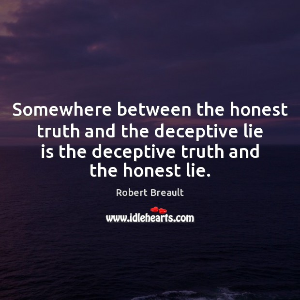 Somewhere between the honest truth and the deceptive lie is the deceptive Image