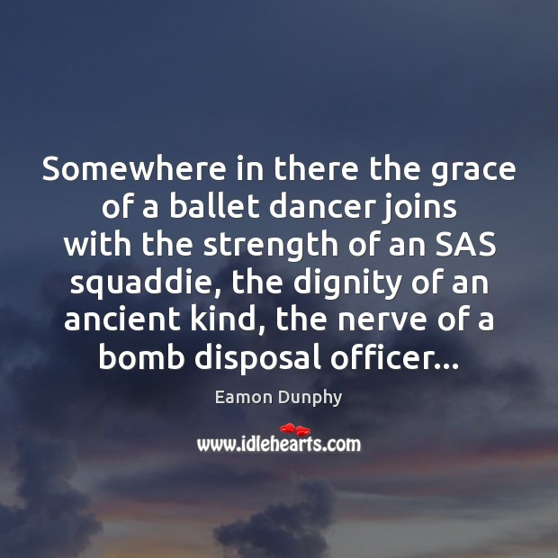 Somewhere in there the grace of a ballet dancer joins with the Image