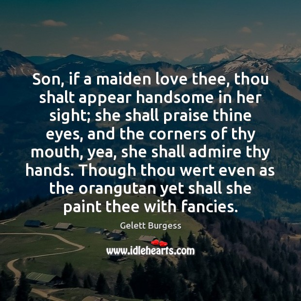 Image, Son, if a maiden love thee, thou shalt appear handsome in her