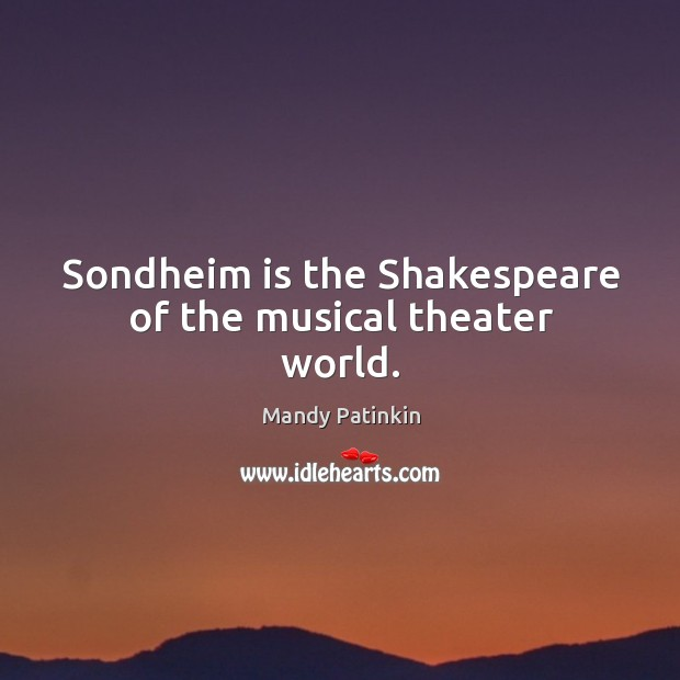 Sondheim is the shakespeare of the musical theater world. Image