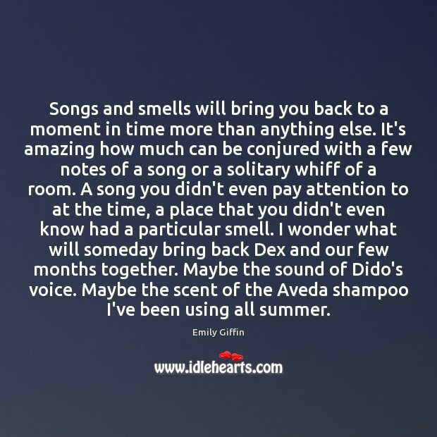 Songs and smells will bring you back to a moment in time Image