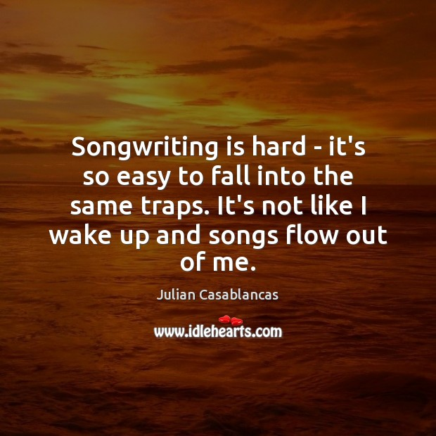 Image, Songwriting is hard – it's so easy to fall into the same