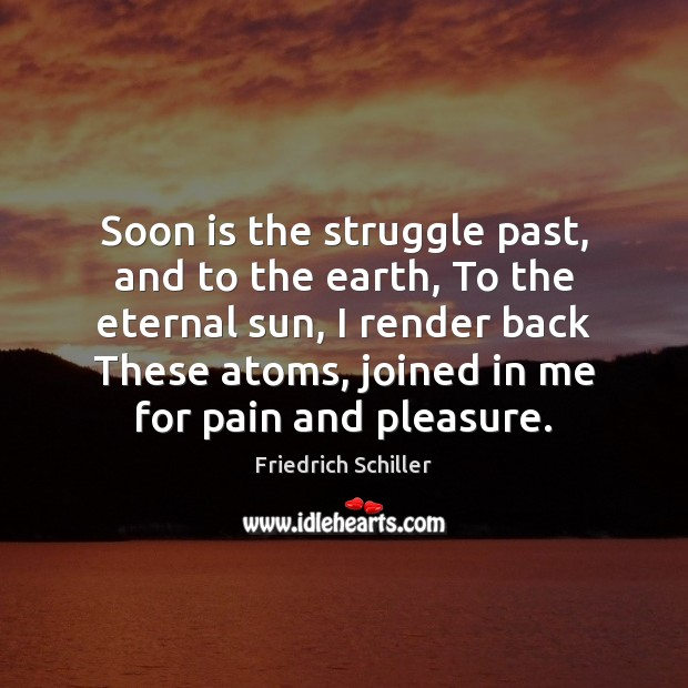 Image, Soon is the struggle past, and to the earth, To the eternal