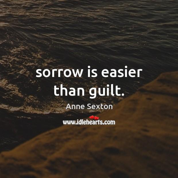 Sorrow is easier than guilt. Image