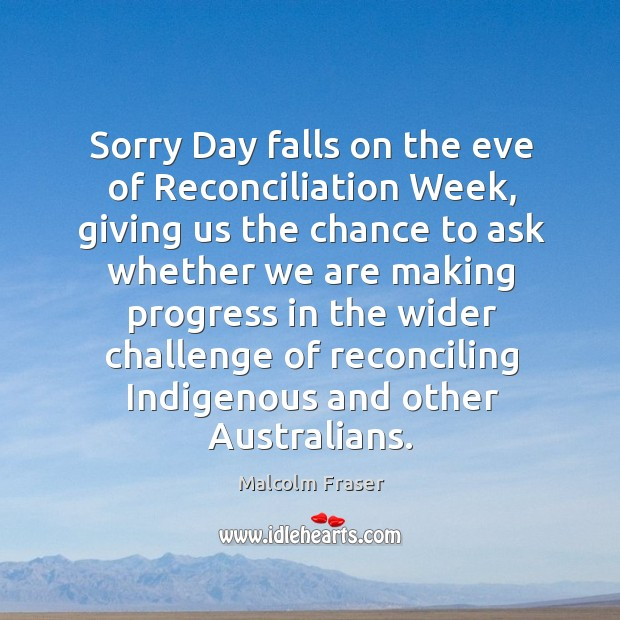 Image, Sorry day falls on the eve of reconciliation week, giving us the chance to ask whether we are making