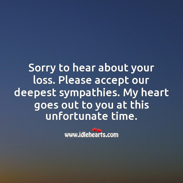 Sorry to hear about your loss. Please accept our deepest sympathies. Sympathy Messages Image
