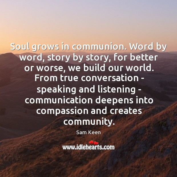 Soul grows in communion. Word by word, story by story, for better Image