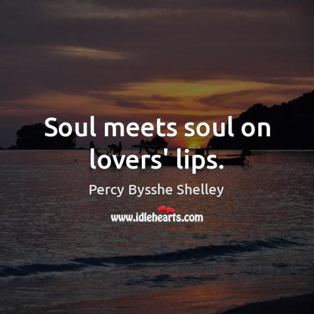 Image, Soul meets soul on lovers' lips.