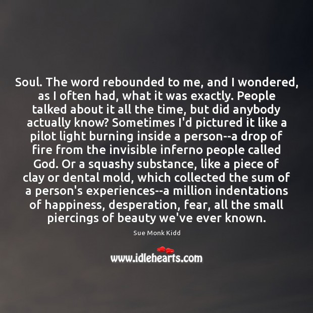 Image, Soul. The word rebounded to me, and I wondered, as I often