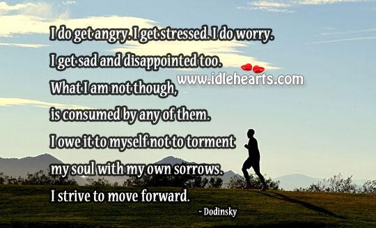 I Strive To Move Forward.