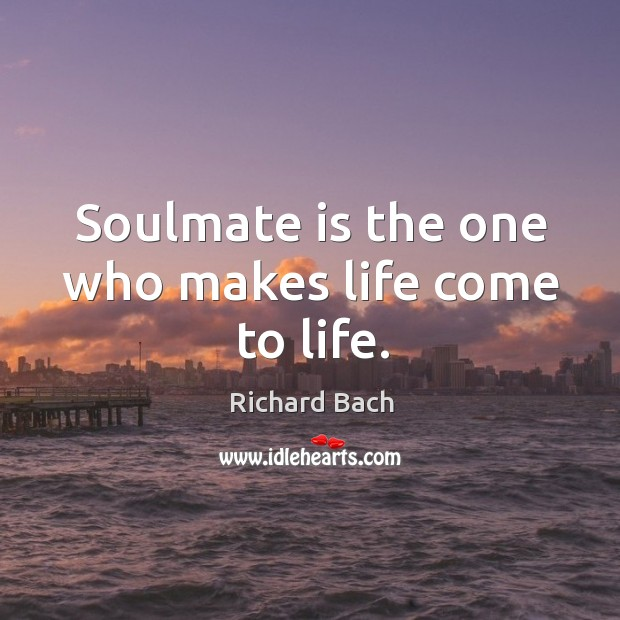 Soulmate is the one who makes life come to life. Image