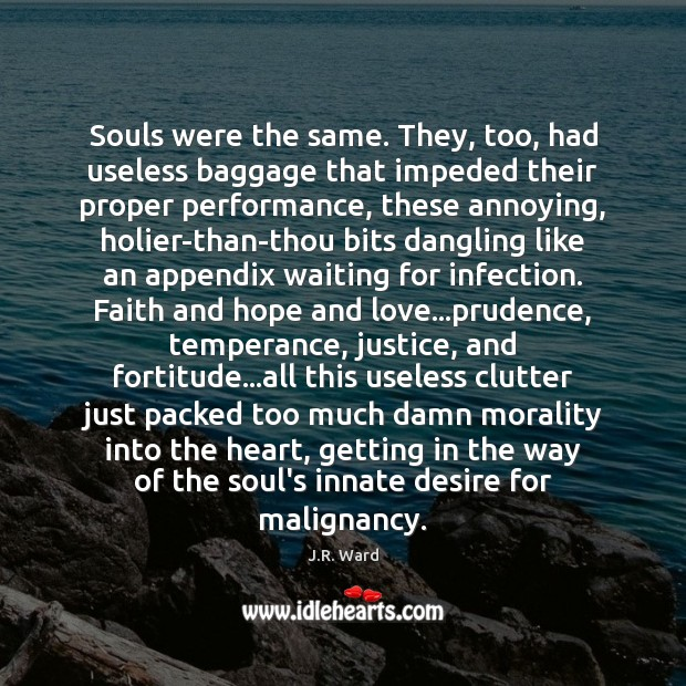 Image, Souls were the same. They, too, had useless baggage that impeded their