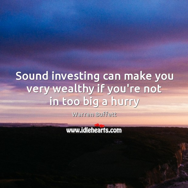 Image, Sound investing can make you very wealthy if you're not in too big a hurry
