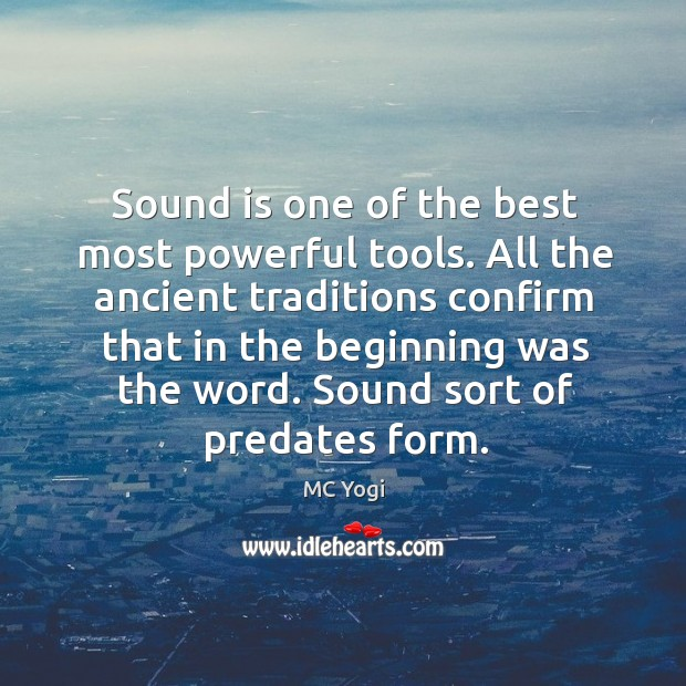 Sound is one of the best most powerful tools. All the ancient Image
