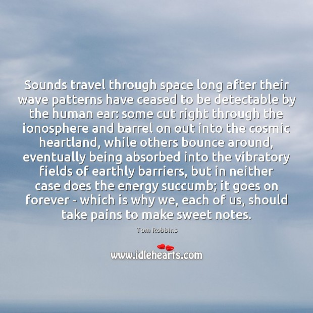 Image, Sounds travel through space long after their wave patterns have ceased to