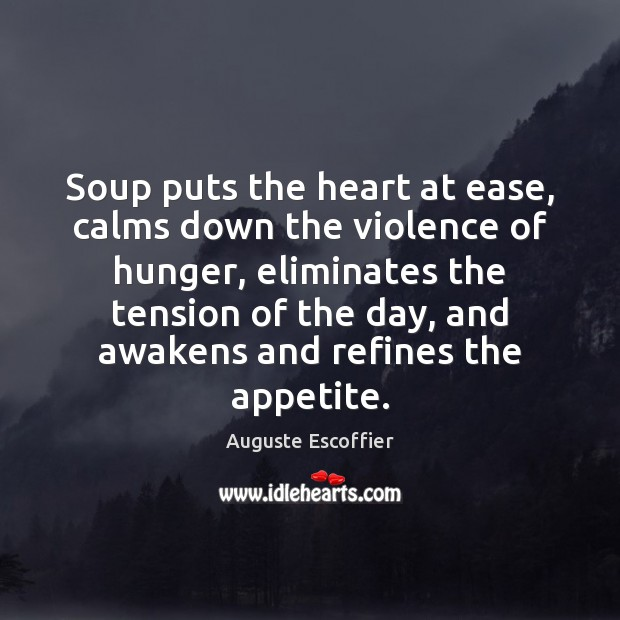 Image, Soup puts the heart at ease, calms down the violence of hunger,