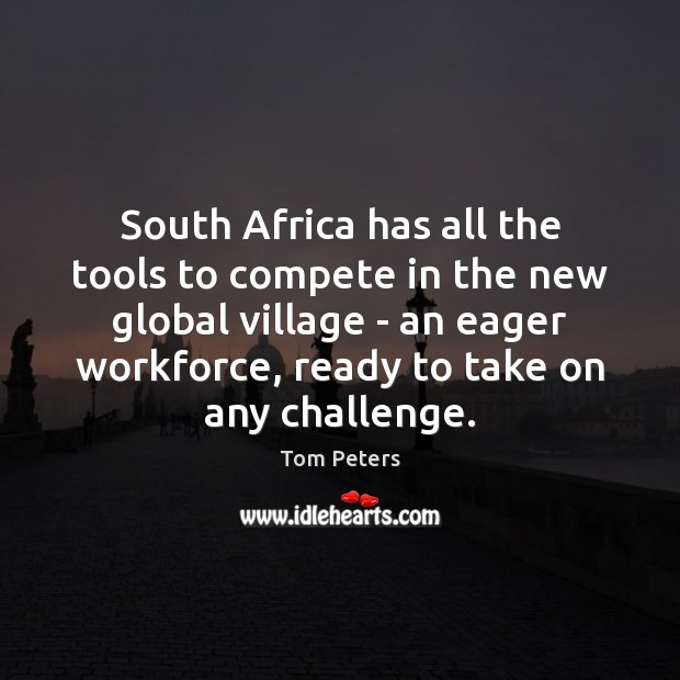 South Africa has all the tools to compete in the new global Image