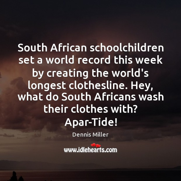 South African schoolchildren set a world record this week by creating the Dennis Miller Picture Quote