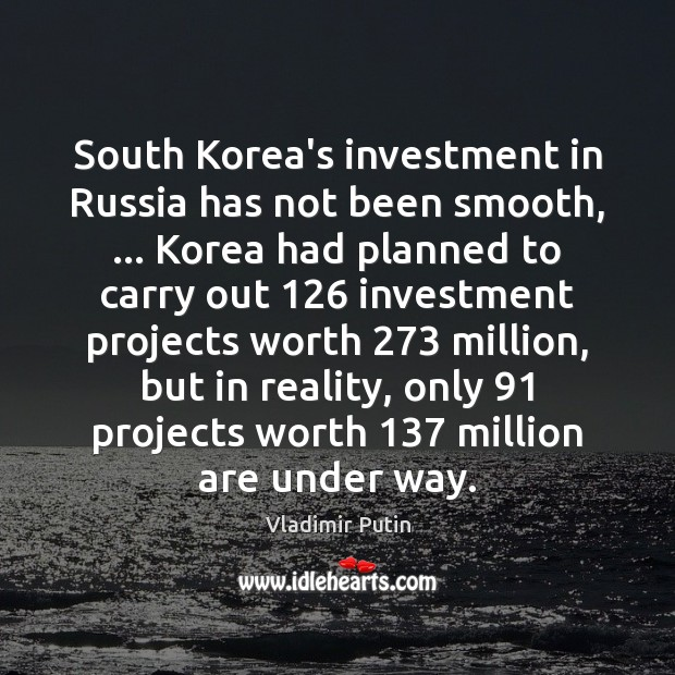 South Korea's investment in Russia has not been smooth, … Korea had planned Image