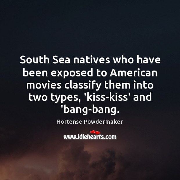 Image, South Sea natives who have been exposed to American movies classify them