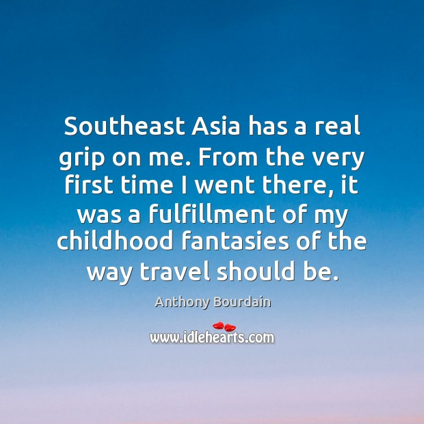 Image, Southeast Asia has a real grip on me. From the very first